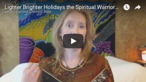 Lighter, Brighter Holidays the Spiritual Warrior Way with Erika M. Schreck: Video